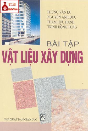 Bài tập vật liệu xây dựng - Phùng Văn Lự