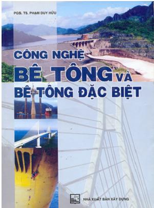 Công nghệ bê tông và bê tông đặc biệt - PGS.TS. Phạm Duy Hữu