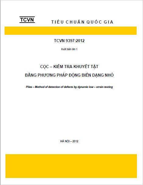 TCVN 9397:2012 CỌC - KIỂM TRA KHUYẾT TẬT BẰNG PHƯƠNG PHÁP ĐỘNG BIẾN DẠNG NHỎ