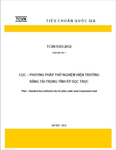 TCVN 9393:2012 CỌC PHƯƠNG PHÁP THỬ NGHIỆM HIỆN TRƯỜNG BẰNG TẢI TRỌNG ÉP DỌC TRỤC