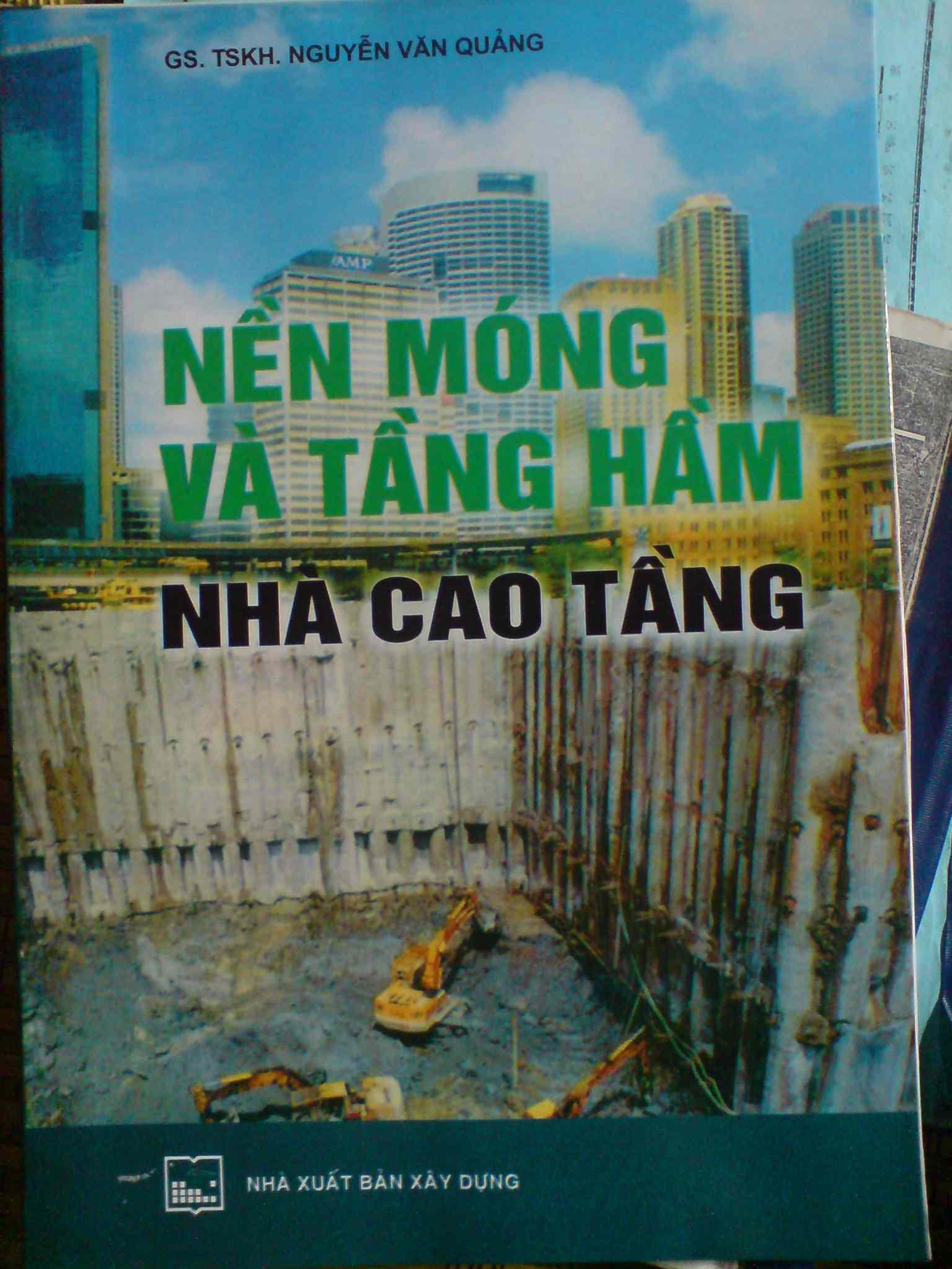 Nền móng và tầng hầm nhà cao tầng - GS.TSKH. Nguyễn Văn Quảng