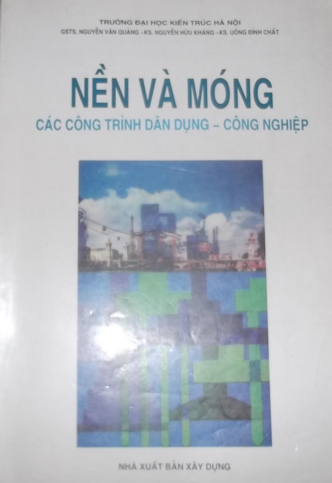 Nền và móng các công trình dân dụng-công nghiệp-GSTS.Nguyễn Văn Quảng
